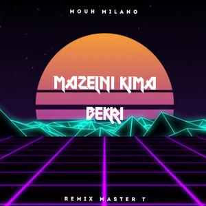 Mazelni Kima Bekri - Remix Master T