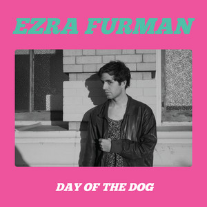 Day Of The Dog - Ezra Furman