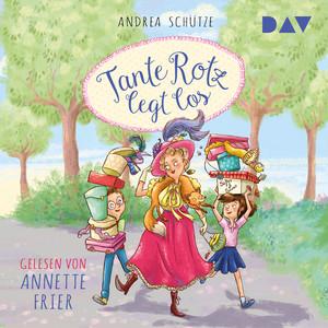 Tante Rotz legt los (Gekürzt) Audiobook