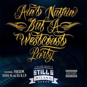 Ain't Nuthin' but a Westcoast Party (feat. DJ K.I.P, Gaya-K & Foesum)