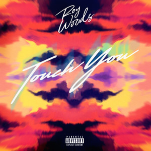 Roy Woods - Touch You Mp3 Download