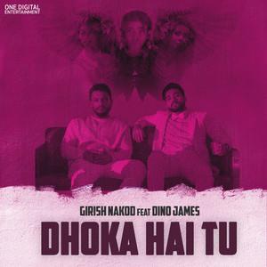 Dhoka Hai Tu