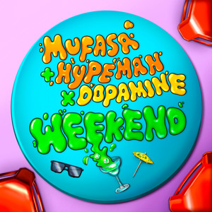 Mufasa & Hypeman x Dopamine - Weekend