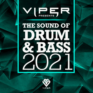 The Sound of Drum & Bass 2021 (Viper Presents)