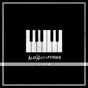 Alex Goot & Friends, Vol. 4
