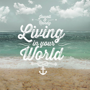 Living in Your World