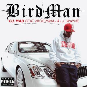 Birdman Ft Nicki Minaj & Lil Wayne – Y U Mad (Acapella)
