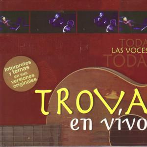 Todas las Voces Trova  - Alberto Plaza