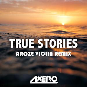 True Stories (Aroze Violin Remix)