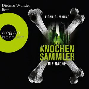 Der Knochensammler - Die Rache (Ungekürzte Lesung) Audiobook