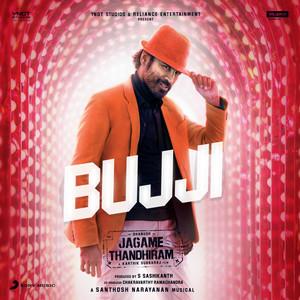 """Bujji [From """"Jagame Thandhiram (Telugu)""""]"""