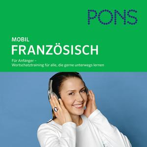 Pons mobil Wortschatztraining Französisch (Für Anfänger - Das praktische Wortschatztraining für unterwegs)
