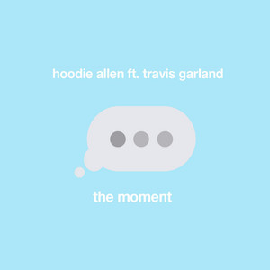 The Moment (feat. Travis Garland)