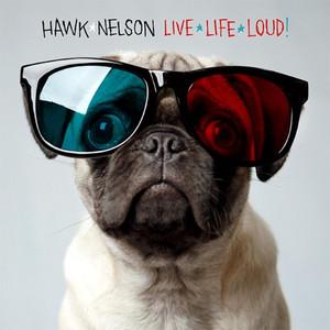 Hawk Nelson – Live Life Loud (Studio Acapella)