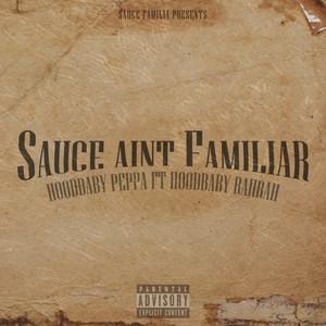 Sauce Aint Familiar
