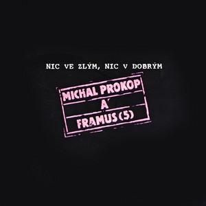 Michal Prokop - Nic Ve Zlým, Nic V Dobrým