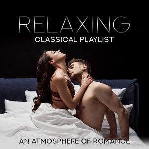 Relaxing Classical Playlist: An Atmosphere of Romance