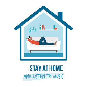 Stay At Home And Listen To Music