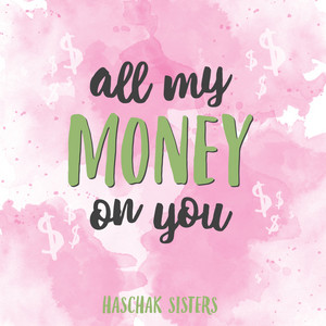 All My Money on You