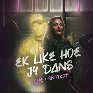 Ek Like Hoe Jy Dans (feat. Snotkop)
