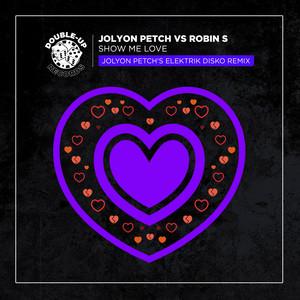 Show Me Love (Jolyon Petch's Elektrik Disko Mix Edit)