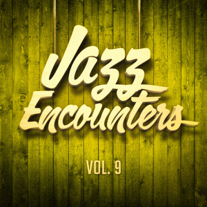 Jazz encounters: the finest jazz you might have never heard, Vol. 9 album