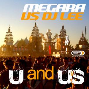 U and Us - Club Mix by Megara, DJ Lee
