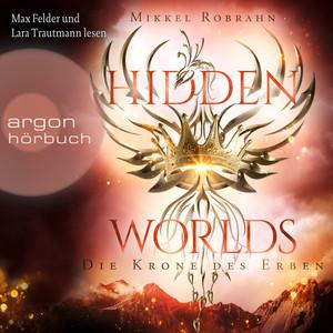 Die Krone des Erben - Hidden Worlds, Band 2 (Ungekürzt) Audiobook
