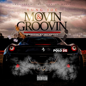 Movin & Groovin (feat. Polo 2G)