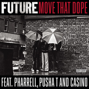 Move That Dope (feat. Pharrell, Pusha T & Casino)