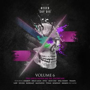 Never Say Die Vol. 6