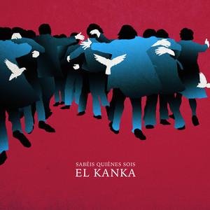 Sabéis Quiénes Sois - El Kanka