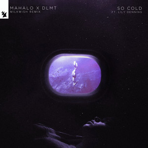 So Cold (Feat. Lily Denning) [Milkwish Remix]