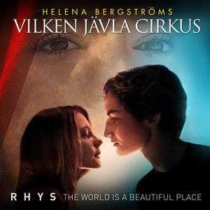 "The World Is A Beautiful Place - From the movie ""Vilken jävla cirkus"""