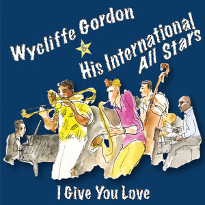 When You're Smiling by Wycliffe Gordon, His International All Stars