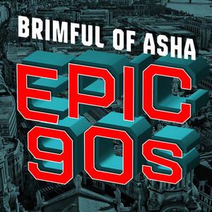 Brimful of Asha: Epic 90s
