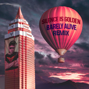 Silence Is Golden Barely Alive Remix