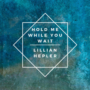 Hold Me While You Wait