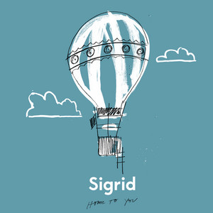 Home To You - Sigrid