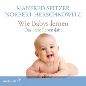 Wie Babys lernen - Das erste Jahr Audiobook
