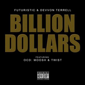 Billion Dollars (feat. OCD: Moosh & Twist)