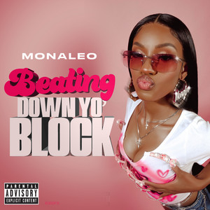 Beating Down Yo Block by Monaleo