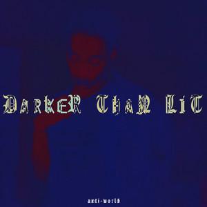 Darker Than Lit