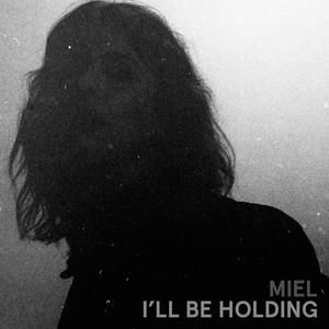 I'll Be Holding
