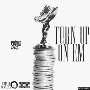 Turn Up On Em