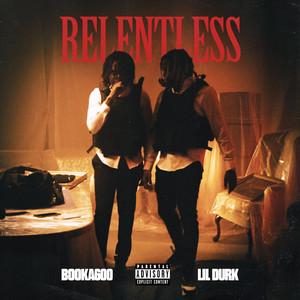 Relentless (feat. Lil Durk)