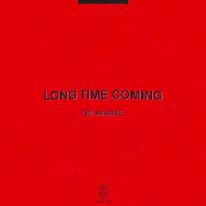 Long Time Coming (The Remixes)