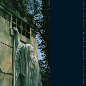 Within The Realm Of A Dying Sun  - Dead Can Dance