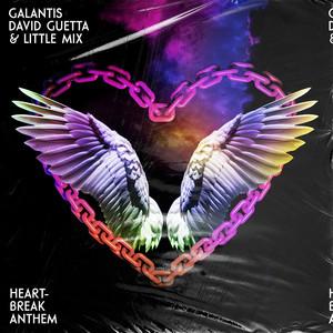 Galantis X David Guetta X Little Mix - Heartbreak Anthem