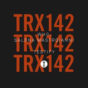 Wh0, Salena Mastroianni – Testify (Studio Acapella)